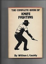 William Cassidy Complete Book Knife Fighting 1975 VG 1st Ed HC DJ Martial Arts