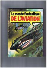 Le monde fantastique de l'aviation. CIL 1981