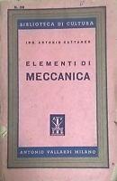 Elementi di Meccanica - Antonio Cattaneo (1947,  Antonio Vallardi)  INTONSO Ca