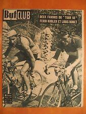 """But & Club N° 249 du 28/7/1950-2 favoris du """"Tour 50"""" Ferdi Kubler & Louis Bobet"""