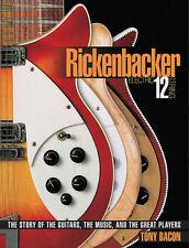 Rickenbacker Electric 12 String Guitar Tony Bacon Book NEW!