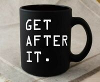 Get After It Mug - Black Coffee Mug