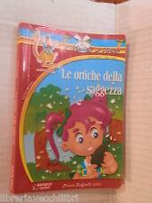 LE ORTICHE DELLA SAGGEZZA Nadia Bellini Fabrizio Pasini Raffaello 2009 narrativa