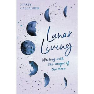 Lunar Living by Kirsty Gallagher (Paperback), Books, Brand New