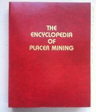 Encyclopedia of Placer Mining. Reed Halkoff. 1983. Like new.