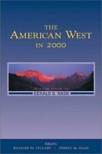 The American West in 2000: Essays in Honor of Gerald D. Nash