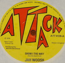 "JAH WOOSH ~ SHOW I THE WAY b/w VERSION ~ UK ATTACK 7"" ~ REGGAE ROOTS SKINHEAD"