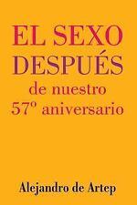 Sex after Our 57th Anniversary (Spanish Edition) - el Sexo Después de Nuestro...