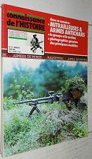GUERRE 39-45 14-18 MITRAILLEUSES FUSILS-MITRAILLEURS ARMES ANTICHARS MG42 MAXIM