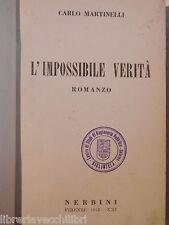 L IMPOSSIBILE VERITA Carlo Martinelli Nerbini 1943 libro romanzo narrativa di