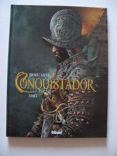 Dufaux & Xavier - Conquistador. Tome 1  /  EO 2012  / timbré, numéroté, signé