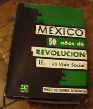 MEXICO 50 Anos de REVOLUCION Vol II La Vida Social 1961 First FREE US SHIPPING