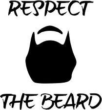 "Respect The Beard Funny Vinyl Decal Sticker-6"" Tall White Color"