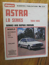 GREGORY'S HOLDEN ASTRA SERVICE & REPAIR MANUAL LB SERIES 1984/85 SLX SLE HATCH