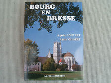 01 AIN BOURG EN BRESSE PAR AGNES CONVERT ET ALAIN GILBERT 1991 BON ETAT