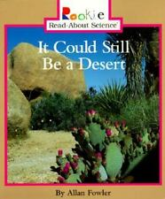 It Could Still Be a Desert (Rookie Read-About Science)