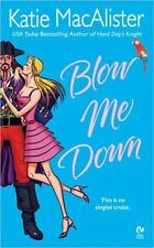 Blow Me Down - Katie Macalister (Paperback)