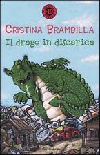 Il drago in discarica. di Cristina Brambilla - Mondadori