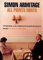 All Points North By Simon Armitage. 9780140262384