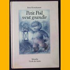 École des loisirs PETIT POIL VEUT GRANDIR Irina Korschunow  Reinhard Michl 1987