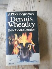 Dennis Wheatleys To the Devil a Daughter, p/b, Arrow book.