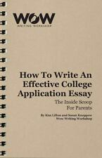 How to Write an Effective College Application Essay : The Inside Scoop for...
