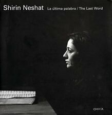 SHIRIN NESHAT · The Last Word