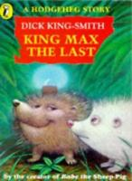 A Hodgeheg Story: King Max the Last (Young Puffin story books),Dick King-Smith,