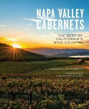 Napa Valley Cabernets : The Best of California's Wine Country by Insight...