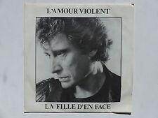 45 tours JOHNNY HALLYDAY l'amour violent , la fille d'en face 814665-7
