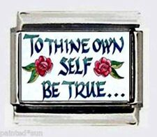 TO THINE OWN SELF BE TRUE Shakespeare 9mm photo ITALIAN CHARMS for bracelets