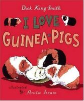 I Love Guinea Pigs: Read and Wonder by Dick King-Smith