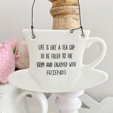 LIFE IS LIKE A CUP OF TEA WITH FRIENDS CERAMIC VINTAGE TEA CUP PLAQUE SIGN GIFT