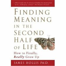 Finding Meaning in the Second Half of Life: How to