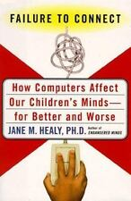 Failure to Connect: How Computers Affect Our Children's Minds--for Better and W