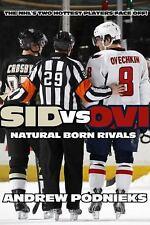 Sid vs. Ovi: Crosby and Ovechkin - Natural Born Rivals