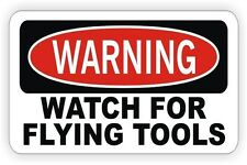 WARNING WATCH FOR FLYING TOOLS Motorcycle Hard Hat Helmet Decal Sticker Labels
