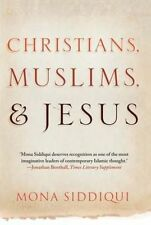 Christians Muslims and Jesus, Very Good Condition Book, Siddiqui, Mona, ISBN 978