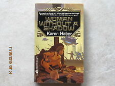 Woman Without a Shadow by Karen Haber (1995, Paperback)