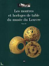 Les Montres et Horloges de table du Musée du Louvre T.2