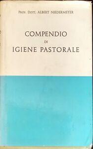 COMPENDIO DI IGIENE PASTORALE - ALBERT NIEDERMEYER - MARIETTI 1956