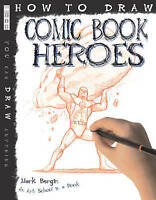 How To Draw Comic Book Heroes by Bergin, Mark (Paperback book, 2010)