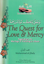 The Quest for Love & Mercy: Regulations for Marriage & Wedding in Islaam