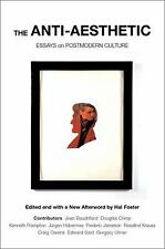 The Anti-Aesthetic : Essays on Postmodern Culture by Hal Foster Paperback Book