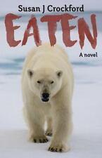 Eaten : A Novel: By Crockford, Susan