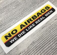 No Airbags - we die like real men JDM window turbo drift 3D domed sticker
