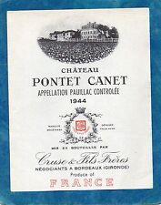 PAUILLAC 5E GCC VIEILLE ETIQUETTE CHATEAU PONTET CANET 1944 EXPORT RARE  §24/08§