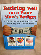 Retiring Well on a Poor Man's Budget 1001 Wyas To Stretch Budget by FC&A