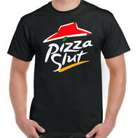 Pizza Slut T-Shirt Mens Funny Food Parody Unisex Top BBQ Party Offensive Rude