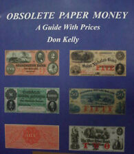 OBSOLETE PAPER MONEY A Guide With Prices NEW Book by Don C Kelly FREE PostageUSA